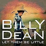 Billy Dean Let Them Be Little (Re-Recorded) - Single