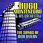 Hugo Montenegro & His Orchestra The Songs Of Bob Dylan