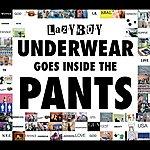 Lazyboy Underwear Goes Inside The Pants (International Version)