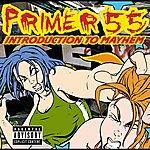 Primer 55 Introduction To Mayhem (Explicit Version)