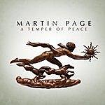 Martin Page A Temper Of Peace
