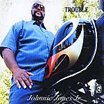 Johnnie Jones Trouble
