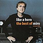 Miro Like A Hero (The Best Of Miro) [Remixed 2008]