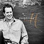 Doug Astrop The Hype
