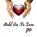 JD Hold On To Love