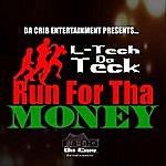 L-Tech DA Teck Run For Tha Money