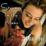 Julia Rose Stairway To The Moon