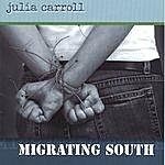 Julia Carroll Migrating South