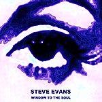 Steve Evans Window To The Soul