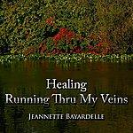 Jeannette Bayardelle Healing Running Thru My Veins