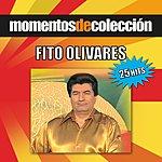 Fito Olivares Momentos De Coleccion