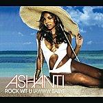 Ashanti Rock Wit U (Awww Baby) (Int'l 4 Trk)