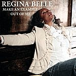 Regina Belle Make An Example Out Of Me (Radio Edit)