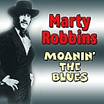 Marty Robbins Moanin' The Blues