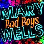Mary Wells Bad Boys