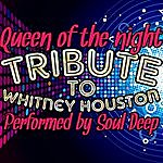 Soul Deep Queen Of The Night: Tribute To Whitney Houston