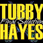 Tubby Hayes Final Selection