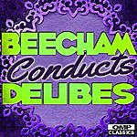 Royal Philharmonic Orchestra Beecham Conducts: Delibes