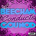 Royal Philharmonic Orchestra Beecham Conducts: Gounod