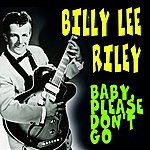 Billy Lee Riley Baby, Please Don't Go