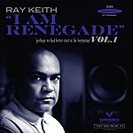 Ray Keith I Am Renegade