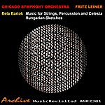 Fritz Reiner Bartók: Music For Strings, Percussion And Celesta & Hungarian Sketches