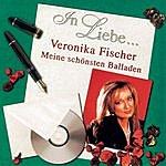 Veronika Fischer In Liebe... (Meine Schönsten Balladen)