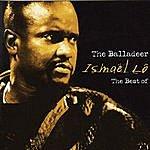 Ismaël Lô The Best Of - The Balladeer