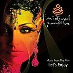 "MIDIval PunditZ Music From The Film ""Let's Enjoy"""