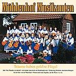 Mühlenhof Musikanten Träume Haben Gold'ne Flügel