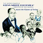 The Glenn Miller Orchestra Meets The Giants Of Swing