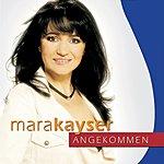 Mara Kayser Angekommen