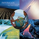 Paper Moon The Time Is Now