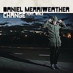 Daniel Merriweather Change Feat. Wale ([Blank])