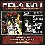 Fela Kuti Opposite People/Sorrow Tears And Blood