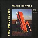 Wayne Horvitz The President