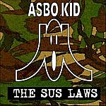Asbo Kid The Sus Laws