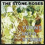 The Stone Roses The Stone Roses: Turns Into Stone