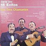 Los Tres Diamantes Serie Oro 15 Éxitos