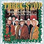 Truck Stop Weihnachten Im Wilden Westen