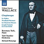 Richard Bonynge Wallace: Chopinesque
