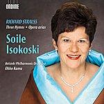 Soile Isokoski Strauss: 3 Hymns - Opera Arias