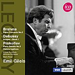 Emil Gilels Brahms: Piano Concerto No. 2 - Debussy: Images, Book 1 - Prokofiev: Piano Sonata No. 3 - Visions Fugitives