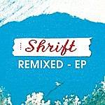 Shrift Shrift Remixed- Ep