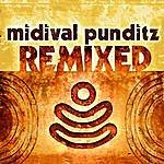 MIDIval PunditZ Midival Punditz Remixed
