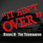 Stevie B. It Aint Over