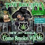 Recipe Come Smoke Wit Me