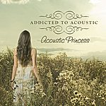 Princess Addicted To Acoustic: Acoustic Princess