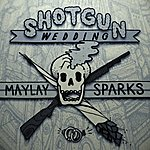 Maylay Sparks Shotgun Wedding