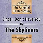 The Skyliners The Original Hit Recording - Since I Don't Have You
